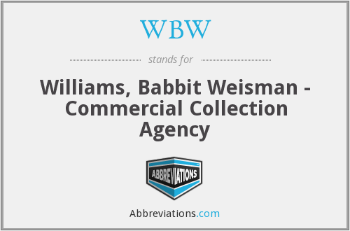 WBW - Williams, Babbit Weisman - Commercial Collection Agency