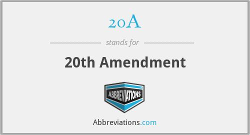 20A - 20th Amendment