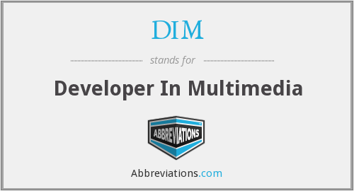 DIM - Developer In Multimedia