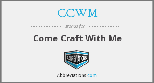 CCWM - Come Craft With Me