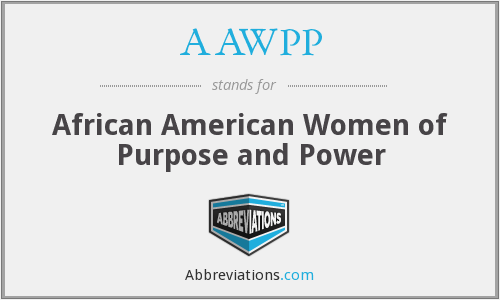 AAWPP - African American Women of Purpose and Power