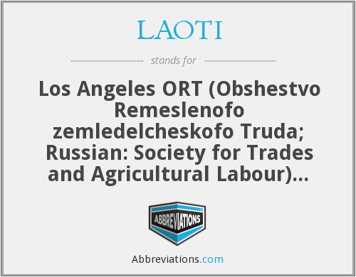 LAOTI - Los Angeles ORT (Obshestvo Remeslenofo zemledelcheskofo Truda; Russian: Society for Trades and Agricultural Labour) Technical Institute