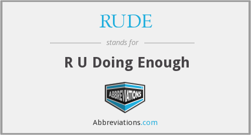 What does RUDE stand for?