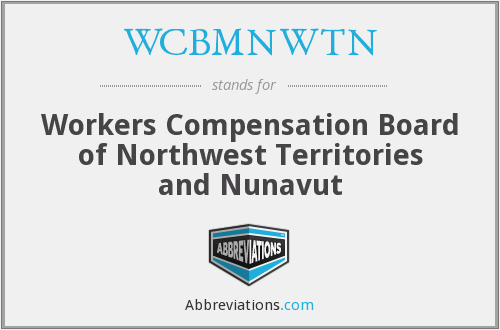 WCBMNWTN - Workers Compensation Board of Northwest Territories and Nunavut