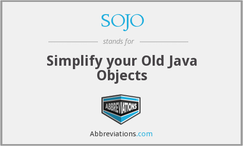 SOJO - Simplify your Old Java Objects