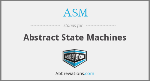 ASM - Abstract State Machines