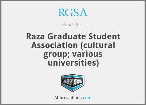 RGSA - Raza Graduate Student Association (cultural group; various universities)