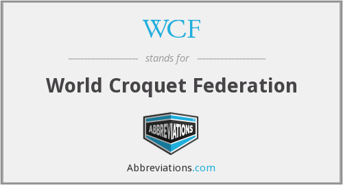 WCF - World Croquet Federation