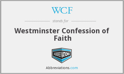 WCF - Westminster Confession of Faith