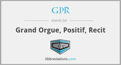 GPR - Grand Orgue, Positif, Recit