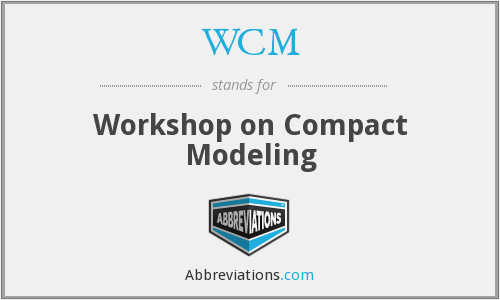 WCM - Workshop on Compact Modeling