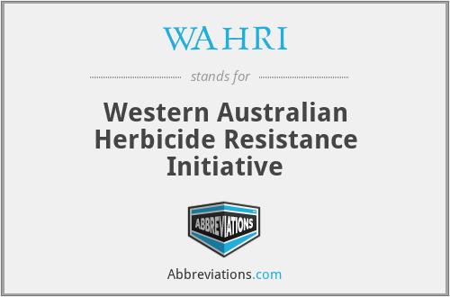 WAHRI - Western Australian Herbicide Resistance Initiative