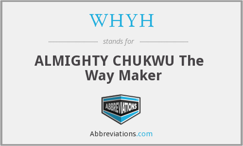 WHYH - ALMIGHTY CHUKWU The   Way Maker
