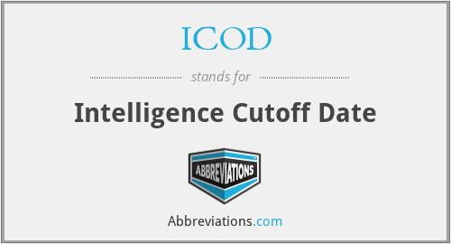 ICOD - Intelligence Cutoff Date