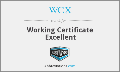 WCX - Working Certificate Excellent
