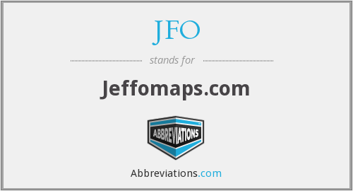 JFO - Stands for jeffomaps.com