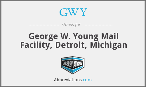GWY - George W. Young Mail Facility, Detroit, Michigan