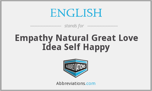 ENGLISH - Empathy Natural Great Love Idea Self Happy