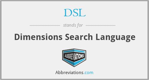 DSL - Dimensions Search Language