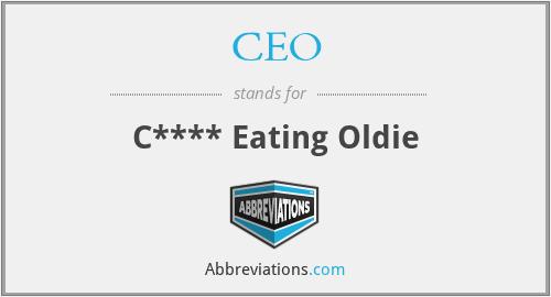 CEO - C**** Eating Oldie