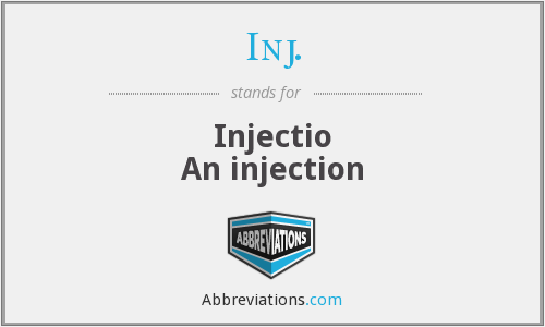 Inj. - Injectio An injection