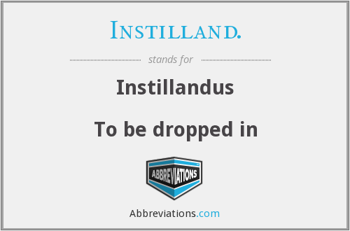 What does INSTILLAND. stand for?