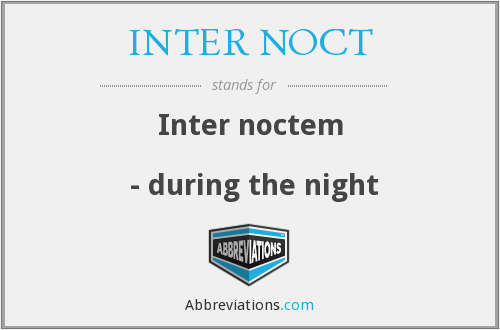 What does INTER NOCT stand for?