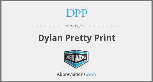 DPP - Dylan Pretty Print
