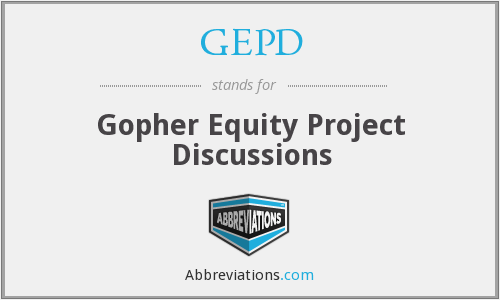 GEPD - Gopher Equity Project Discussions