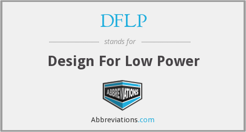 DFLP - Design For Low Power