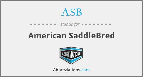 ASB - American SaddleBred