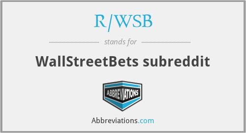 R/WSB - WallStreetBets subreddit