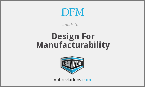 What does DFM stand for?
