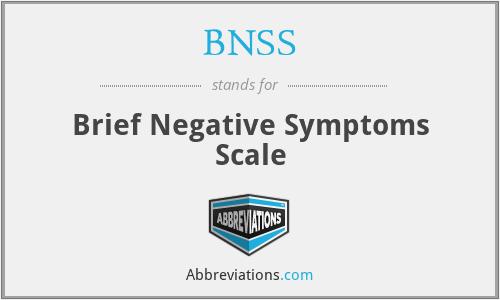 BNSS - Brief Negative Symptoms Scale