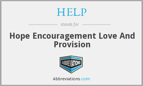 HELP - Hope Encouragement Love And Provision