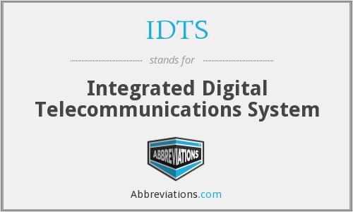 IDTS - Integrated Digital Telecommunications System