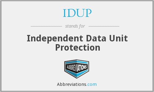 IDUP - Independent Data Unit Protection