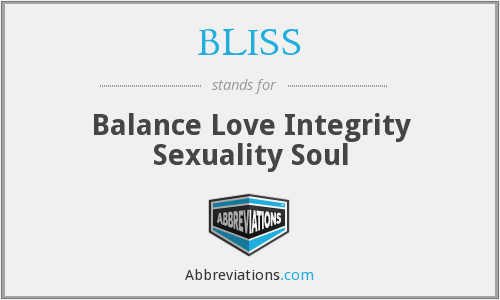 BLISS - Balance Love Integrity Sexuality Soul