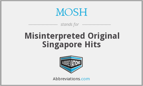 MOSH - Misinterpreted Original Singapore Hits
