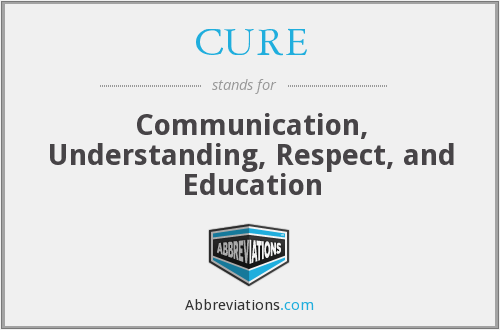 CURE - Communication, Understanding, Respect, and Education