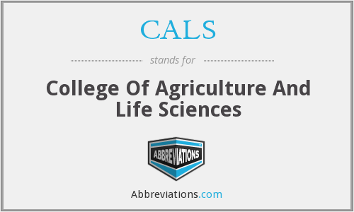 CALS - College Of Agriculture And Life Sciences