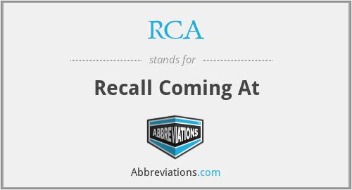 RCA - Recall Coming At