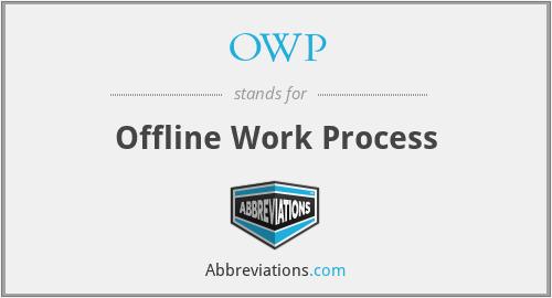 OWP - Offline Work Process