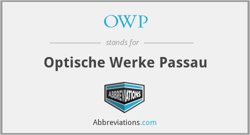 OWP - Optische Werke Passau