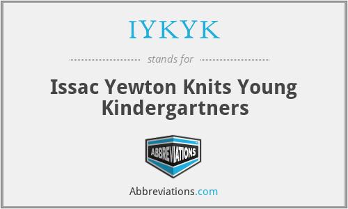IYKYK - Issac Yewton Knits Young Kindergartners