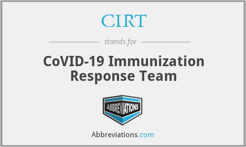 CIRT - CoVID-19 Immunization Response Team