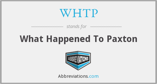 WHTP - What Happened To Paxton