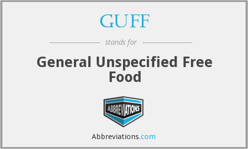 GUFF - General Unspecified Free Food