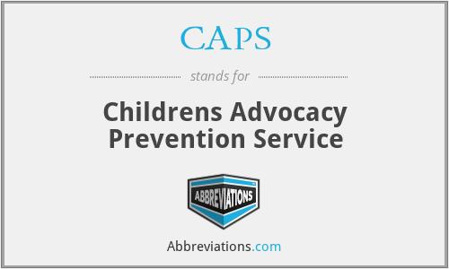 CAPS - Childrens Advocacy Prevention Service