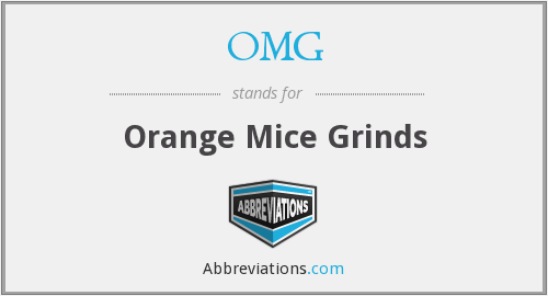 OMG - Orange Mice Grinds
